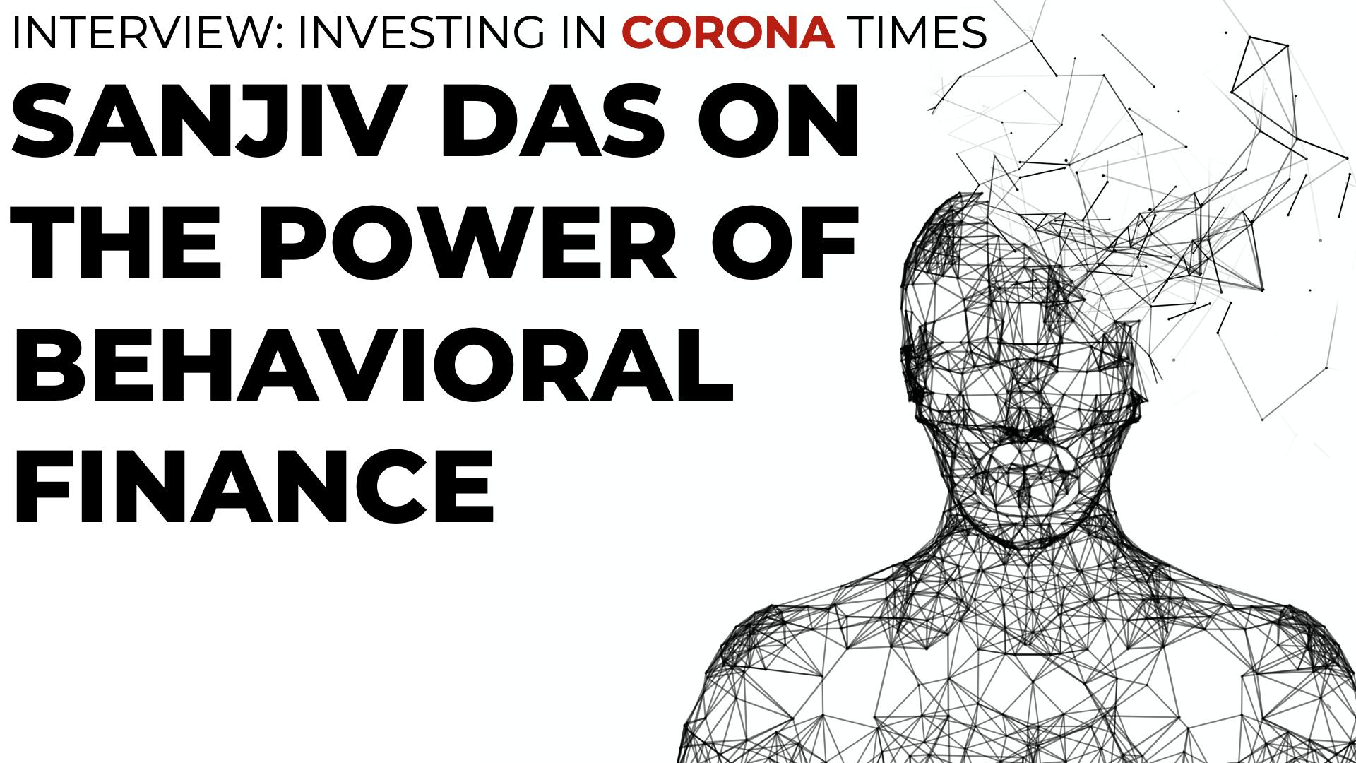 Sanjiv Das on the Power of Behavioral Finance